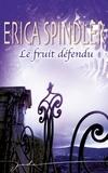 Erica Spindler - Le fruit défendu.