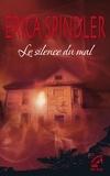Erica Spindler - Le silence du mal.