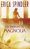 Erica Spindler - Un parfum de magnolia (Harlequin Jade).