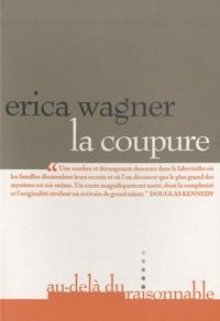 Erica Wagner - La Coupure.