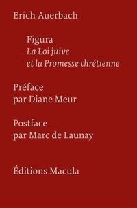 Erich Auerbach - Figura - La Loi juive et la Promesse chrétienne.