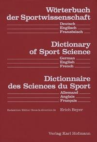 Erich Beyer - Dictionnaire des Sciences du Sport - Edition trilingue français-anglais-allemand.