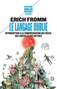 Erich Fromm - Le langage oublié - Introduction à la compréhension des rêves, des contes et des mythes.