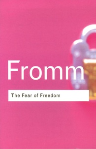 Erich Fromm - The Fear of Freedom.