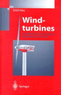 Wind-turbines.- Fundamentals, Technologies, Application, Economics - Erich Hau | Showmesound.org