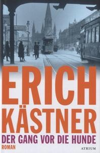 Erich Kästner - Der Gang vor Die Hunde.