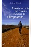 Erich Kräml - Carnets de route des chemins singuliers de Compostelle.
