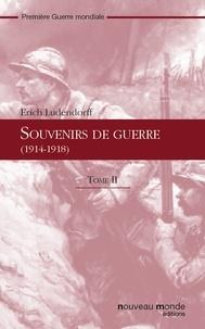 Erich Ludendorff - Souvenirs de guerre (1914-1918) - Tome II.