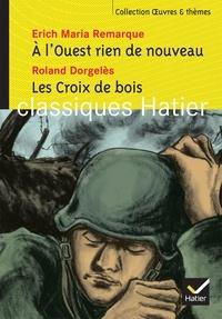 Erich-Maria Remarque et Roland Dorgelès - A l'Ouest rien de nouveau ; Les Croix de bois.