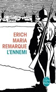 Erich Maria Remarque - L'Ennemi.