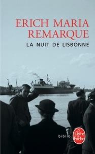 Erich Maria Remarque - La Nuit de Lisbonne.