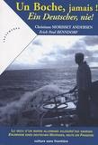 Erich Paul Benndorf et Christiane Morisset Andersen - Un Boche, jamais ! - Le vécu d'un marin allemand aujourd'hui Havrais, édition bilingue français-allemand.