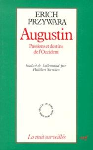 Erich Przywara - AUGUSTIN. - Passions et destins de l'Occident.