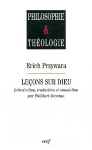 Erich Przywara - Leçons sur Dieu - Paroles et figures d'éternité.