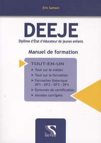 Erich Samson et Laurence Brunel - DEEJE Diplôme d'Etat d'Educateur de jeunes enfants - Manuel de formation.