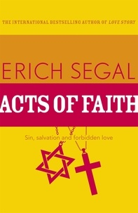 Erich Segal - Acts of Faith.