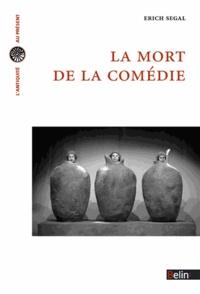 Erich Segal - La mort de la comédie.