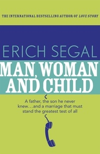 Erich Segal - Man, Woman and Child.