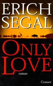 Erich Segal - Only love.