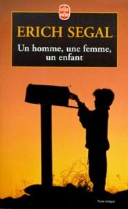 Erich Segal - Un homme, une femme, un enfant.