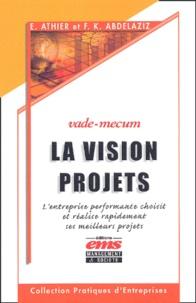 La vision projets, vade mecum - Lentreprise performante choisit et réalise rapidement ses meilleurs projets.pdf