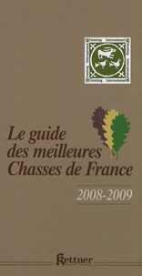 Erick Berville et Yves Galland - Le guides des meilleures chasses de France.