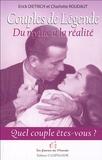 Erick Dietrich et Charlotte Roudaut - Couples de Légende - Du mythe à la réalité.