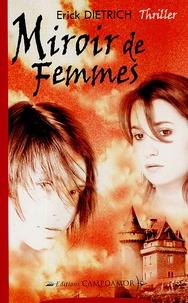 Erick Dietrich - Miroir de Femmes.