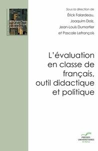 Erick Falardeau et Joaquim Dolz - L'évaluation en classe de français, outil didactique et politique.