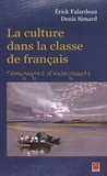 Erick Falardeau et Denis Simard - La culture dans la classe de français - Témoignages d'enseignants.