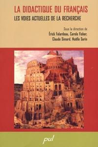 Erick Falardeau et Carole Fisher - La didactique du français - Les voies actuelles de la recherche.