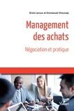 Erick Leroux et Emmanuel Chouraqi - Management des achats - Négociation et pratique.