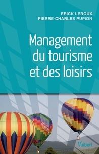 Erick Leroux et Pierre-Charles Pupion - Management du tourisme et des loisirs.