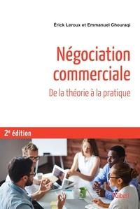 Erick Leroux et Emmanuel Chouraqi - Négociation commerciale - Toutes les bases théoriques de psychologie et de management ; Exercices corrigés et fiches de synthèse.