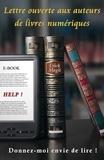 Erick Magli - Lettre ouverte aux auteurs de livres numériques - Help ! Donnez-moi envie de lire !.