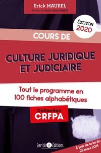 Erick Maurel - Cours de culture juridique et judiciaire - Tout le programme en 100 fiches alphabétiques.