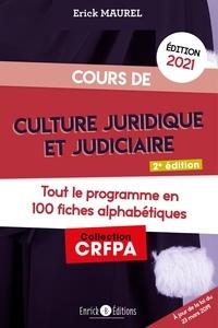 Erick Maurel - Cours de culture juridique et judiciaire - Tout le programme en 100 fiches.