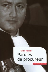 Erick Maurel - Paroles de procureur.