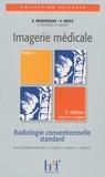 Erick Montagne et Fernand Heitz - Imagerie médicale - Tome 1, Radiologie conventionnelle standard.