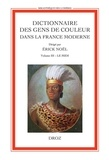 Erick Noël - Dictionnaire des gens de couleur dans la France moderne - Volume 3, Le Midi.