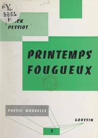Erick Pessiot et Jean Poilvet le Guenn - Printemps fougueux.