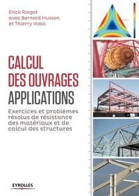Histoiresdenlire.be Calcul des ouvrages, applications - Exercices et problèmes résolus de résistance des matériaux et de calcul des structures Image