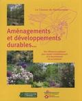 Erick Roizard - Aménagements et développements durables - Des références pratiques pour réussir l'embellissement et le fleurissement de sa commune.