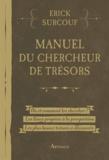 Erick Surcouf - Manuel du chercheur de trésors.