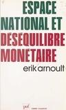 Erik Arnoult et Pierre Tabatoni - Espace national et déséquilibre monétaire.