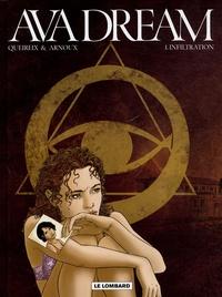 Erik Arnoux et Alain Queireix - Ava Dream Tome 1 : Infiltration.