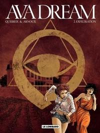 Erik Arnoux et Alain Queireix - Ava Dream Tome 2 : Exfiltration.