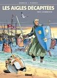 Erik Arnoux et Michel Pierret - Les aigles décapitées Tome 14 : Les hommes de fer.