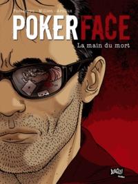 Erik Arnoux et Julien Fonteneau - Poker Face Tome 2 : La main du mort.