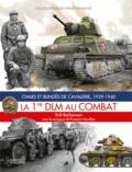 Erik Barbanson - La 1re DLM au combat - Chars et blindés de cavalerie, 1939-1940.